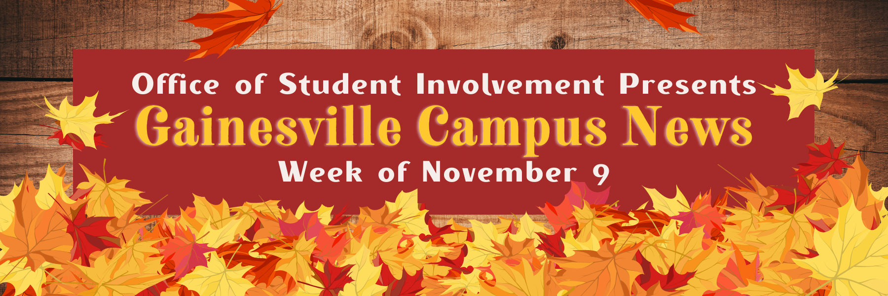 Office of Student Involvement presents Gainesville Campus News, week of November 9