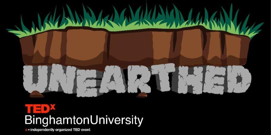 TEDxBinghamtonUniversity UNEARTHED