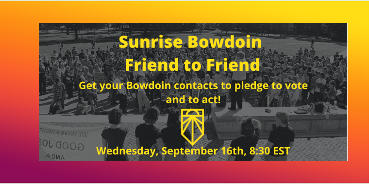 Friend-2-Friend Voter Outreach: Build Power before the Election with Sunrise Bowdoin!