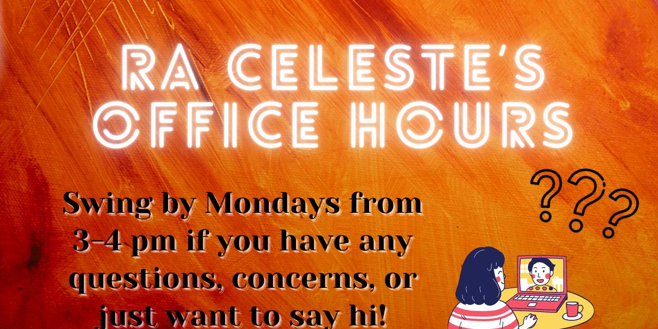 RA Celeste's Office Hours
