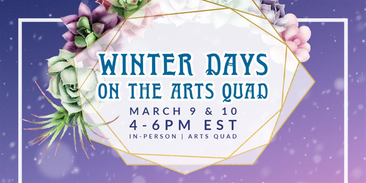 Winter Days on the Arts Quad Event Logo