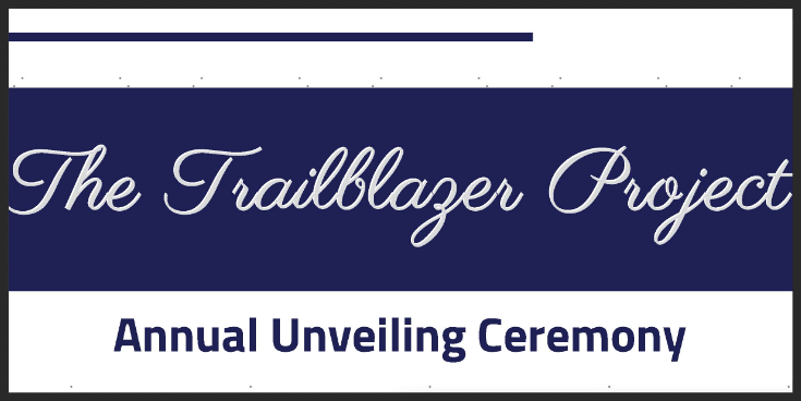 The Trailblazer Project: Annual Unveiling Ceremony Event Logo