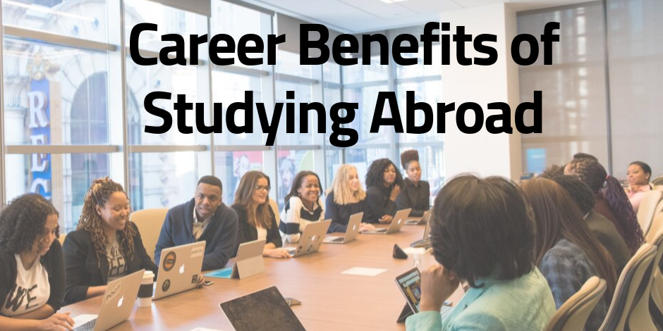 Career Benefits of Studying Abroad