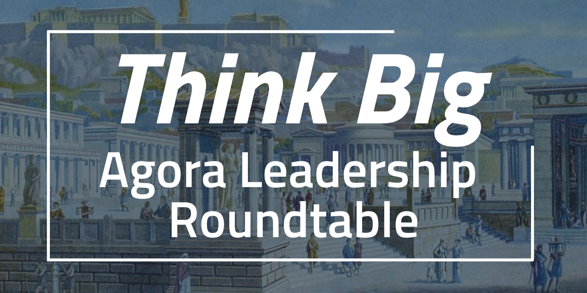 Agora Leadership Roundtable #3