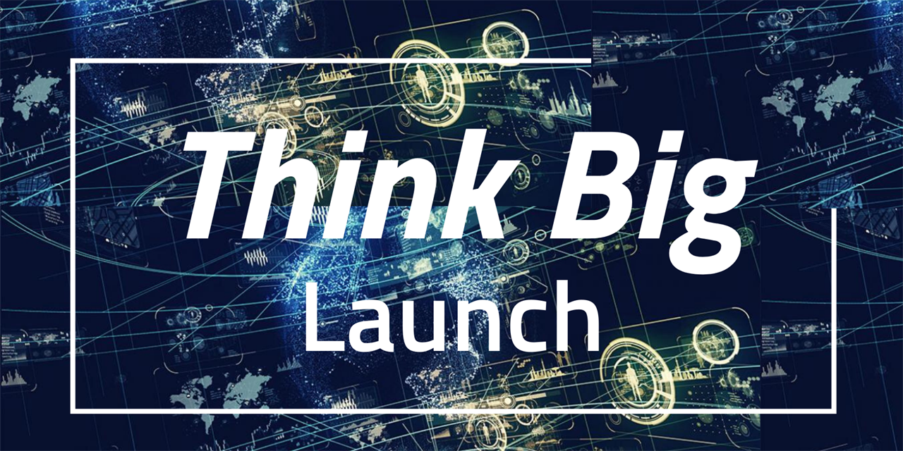Think Big Launch