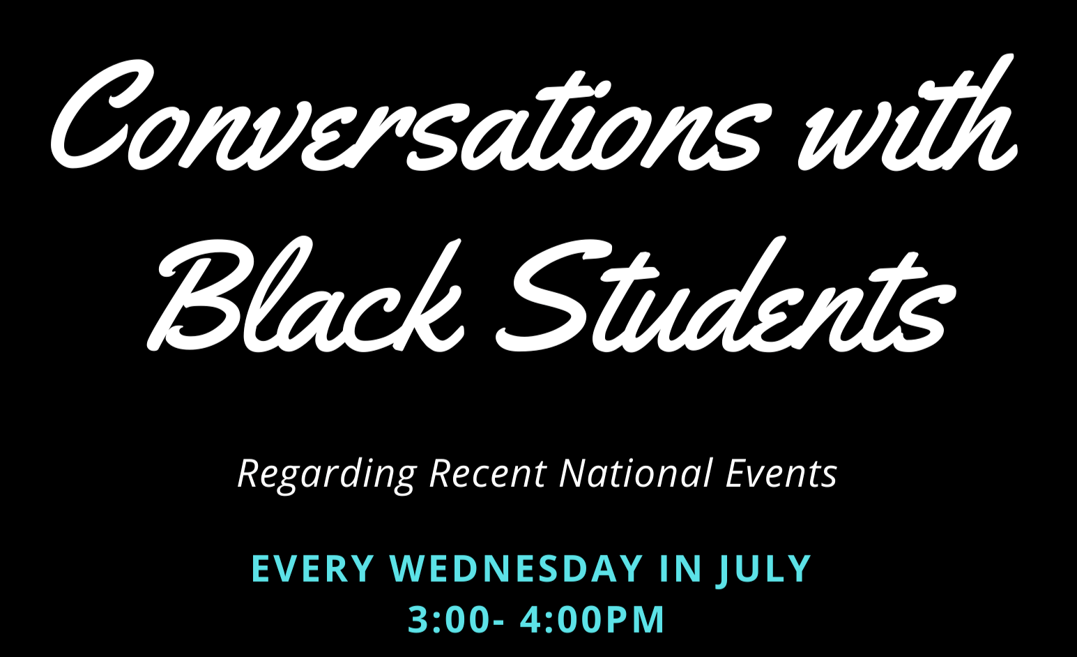 Conversations with Black Students Regarding Recent National Events