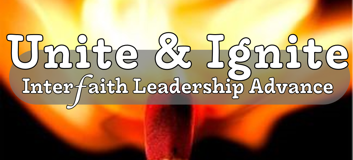 Unite and Ignite: Interfaith Leadership Advance
