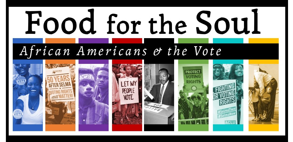 Food for the Soul: African Americans & the Vote