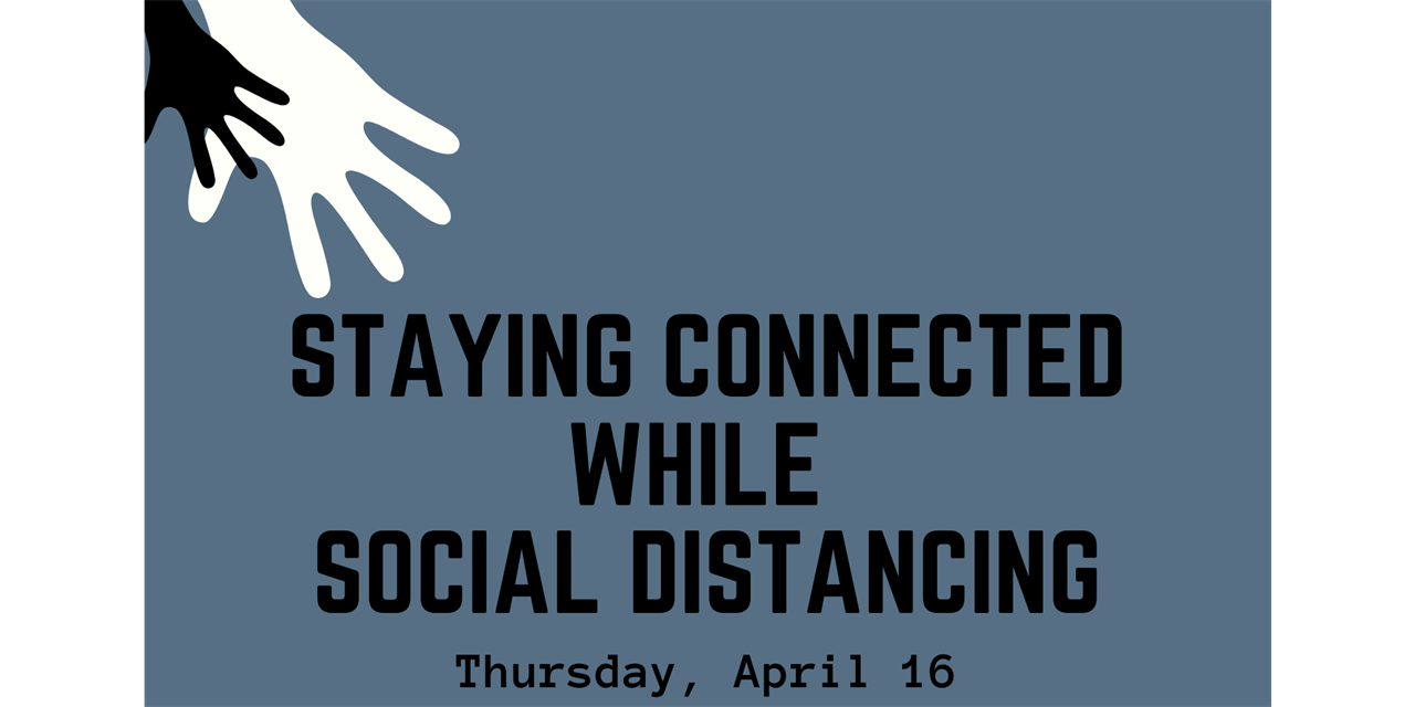 Staying Connected While Social Distancing Event Logo