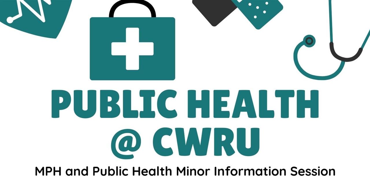 Public Health@ CWRU- MPH and Public Health Minor Info Session Event Logo