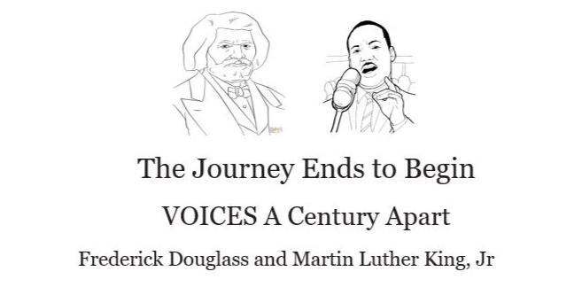 The Journey Ends to Begin, VOICES A Century Apart: Frederick Douglass and Martin Luther King, Jr. Event Logo