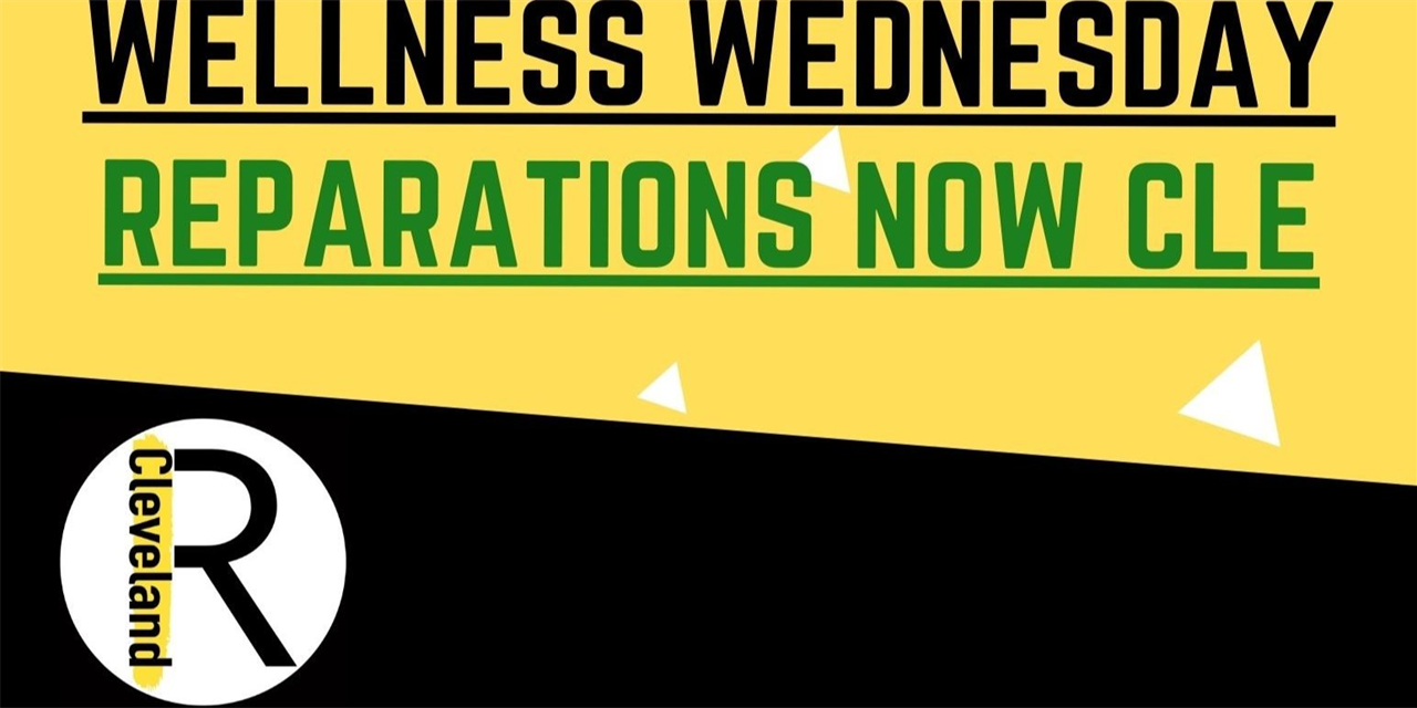Wellness Wednesday: Reparations Now CLE