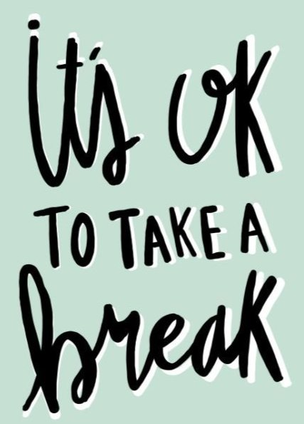 https://medium.com/live-your-life-on-purpose/heres-why-it-s-okay-to-take-a-break-2bc43f6b93f9