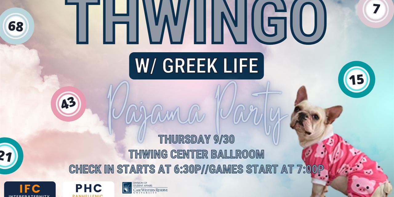 Thwingo w/Greek Life (PAJAMA PARTY!) Event Logo