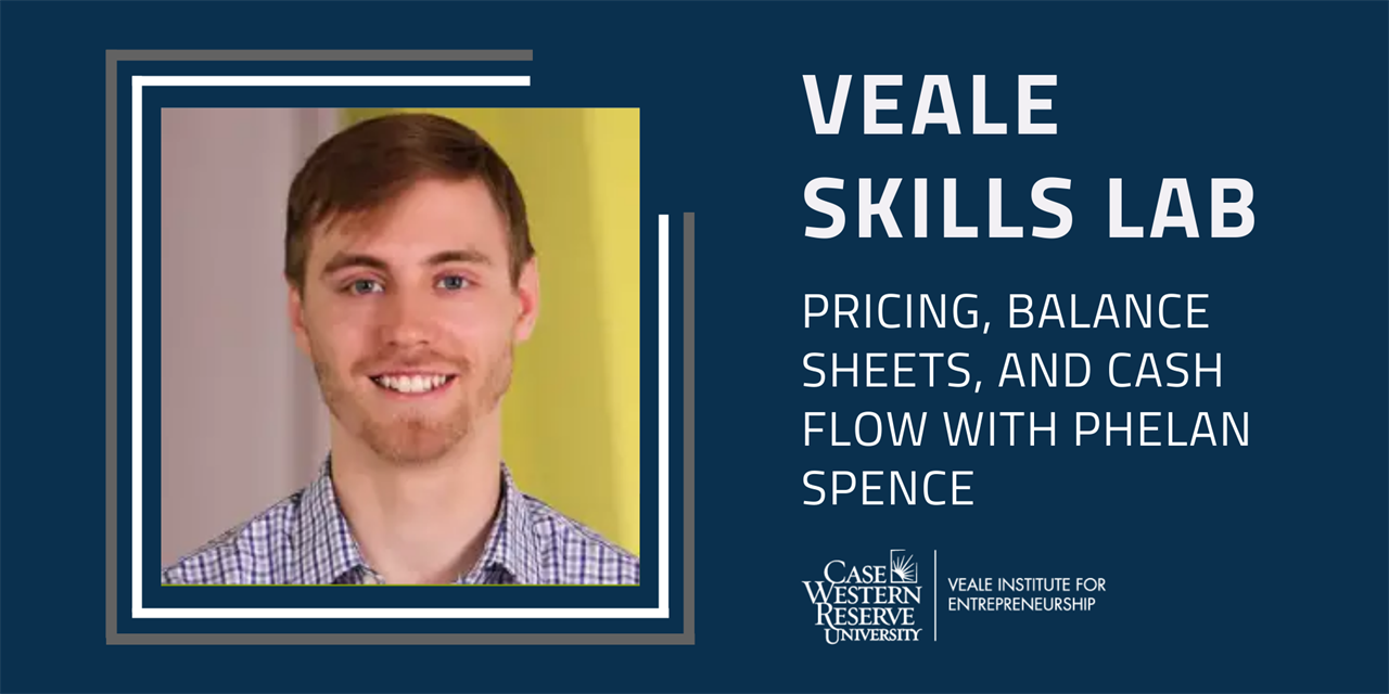 Pricing, Balance Sheets, and Cash Flow   Veale Skills Lab Event Logo