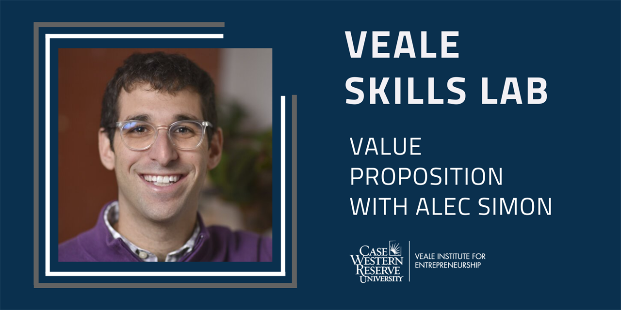 Veale Skills Lab: Value Proposition with Alec Simon, Director of Startup Services, MAGNET Event Logo