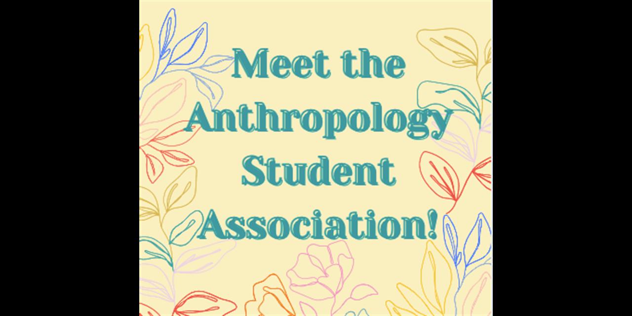 Meet the Anthropology Student Association! Event Logo
