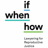 If/When/How - Law Students for Reproductive Justice's logo