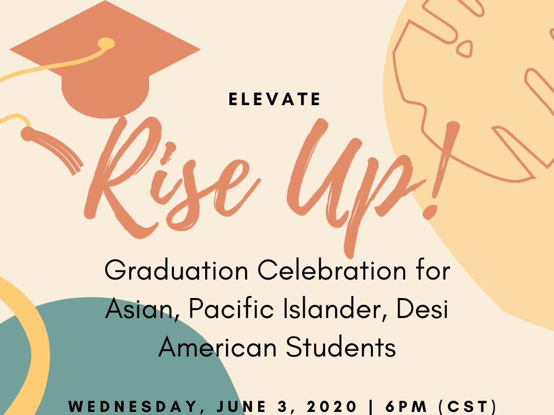 Rise Up!: Graduation Celebration for Asian, Pacific Islander, Desi American (APIDA) Students