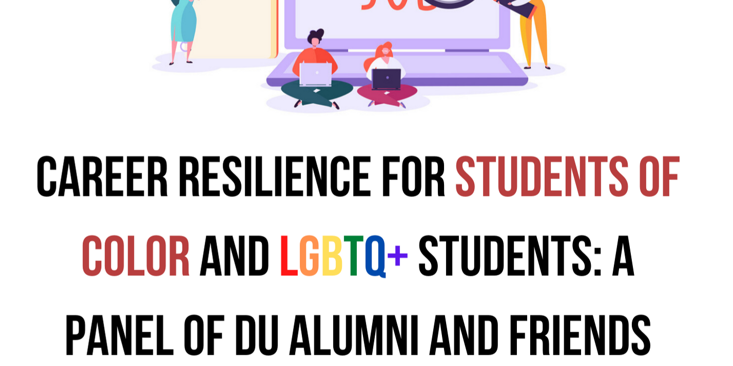 Career Resilience for Students of Color and LGBTQ+ Students: A Panel of DU Alumni and Friends