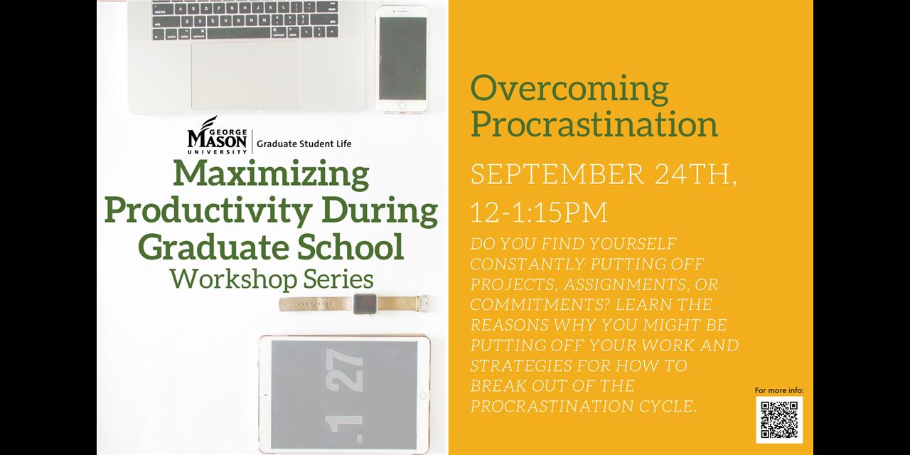 Maximizing Productivity During Graduate School: Overcoming Procrastination