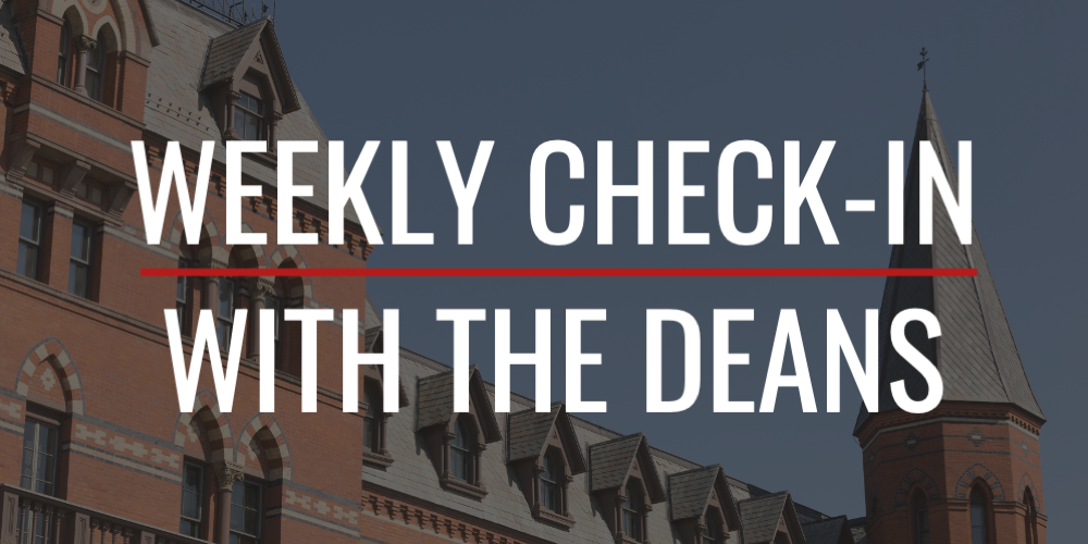 Weekly Check-in with the Deans