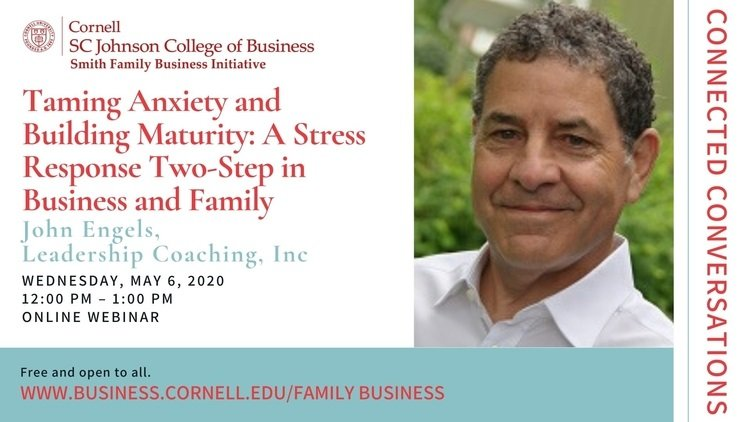 Connected Conversations - Taming Anxiety and Building Maturity: A Stress Response Two-Step in Business and Family