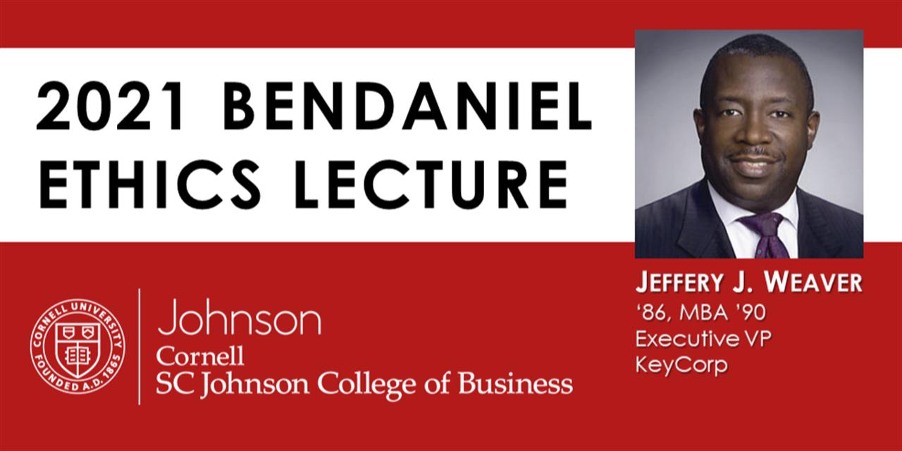 Jeffery J. Weaver '86, MBA '90   2021 David J. BenDaniel Ethics Lecture Event Logo