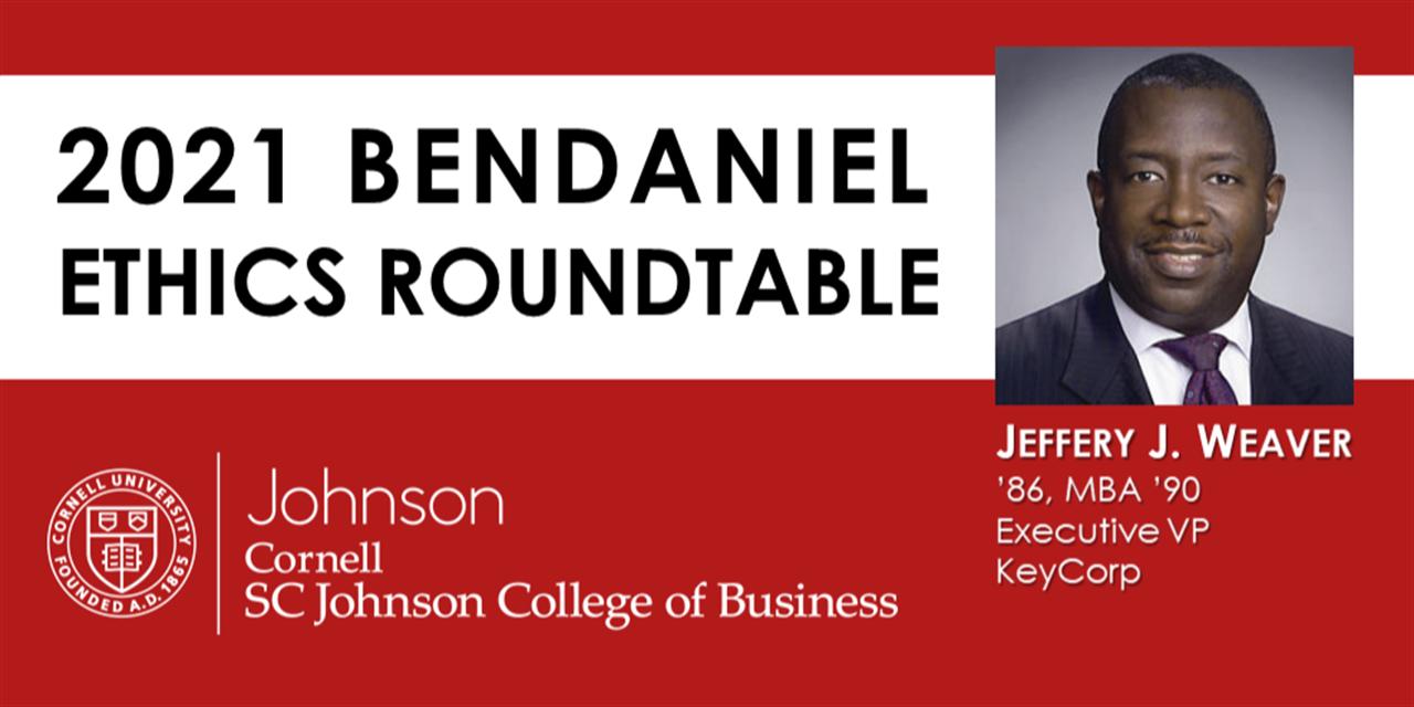BenDaniel Ethics Roundtable: Jeffery J. Weaver '86, MBA '90 Event Logo