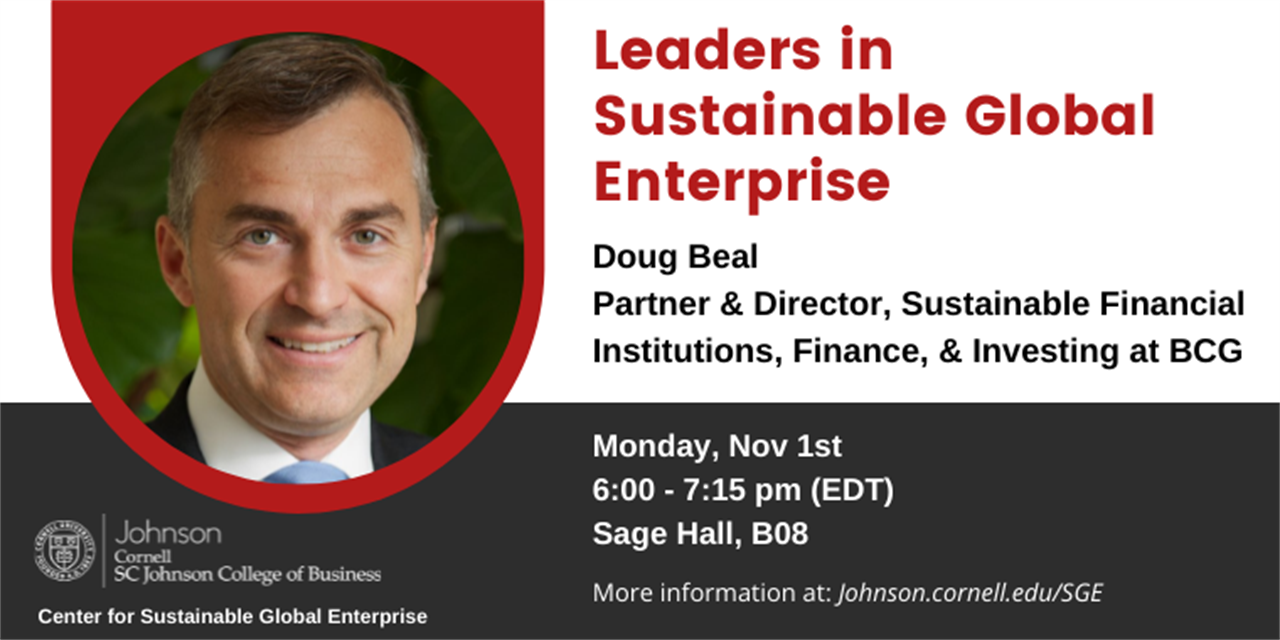 Leaders in Sustainable Global Enterprise - Doug Beal ('89), Partner and Director, Sustainable Financial Institutions, Finance, and Investing at BCG Event Logo