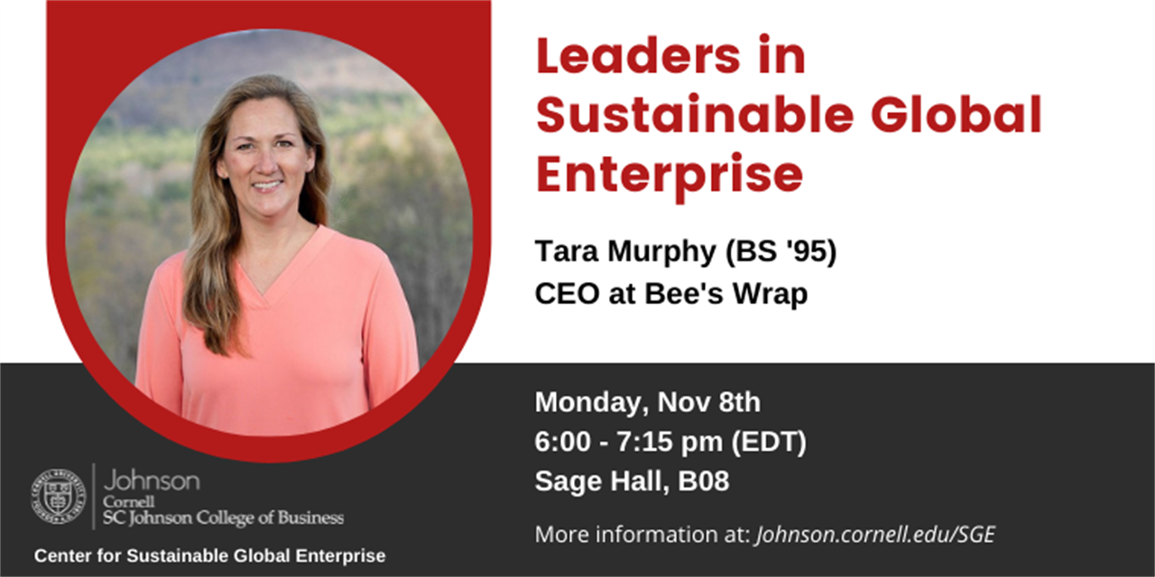 Leaders in Sustainable Global Enterprise - Tara Murphy (BS '95), CEO at Bee's Wrap Event Logo