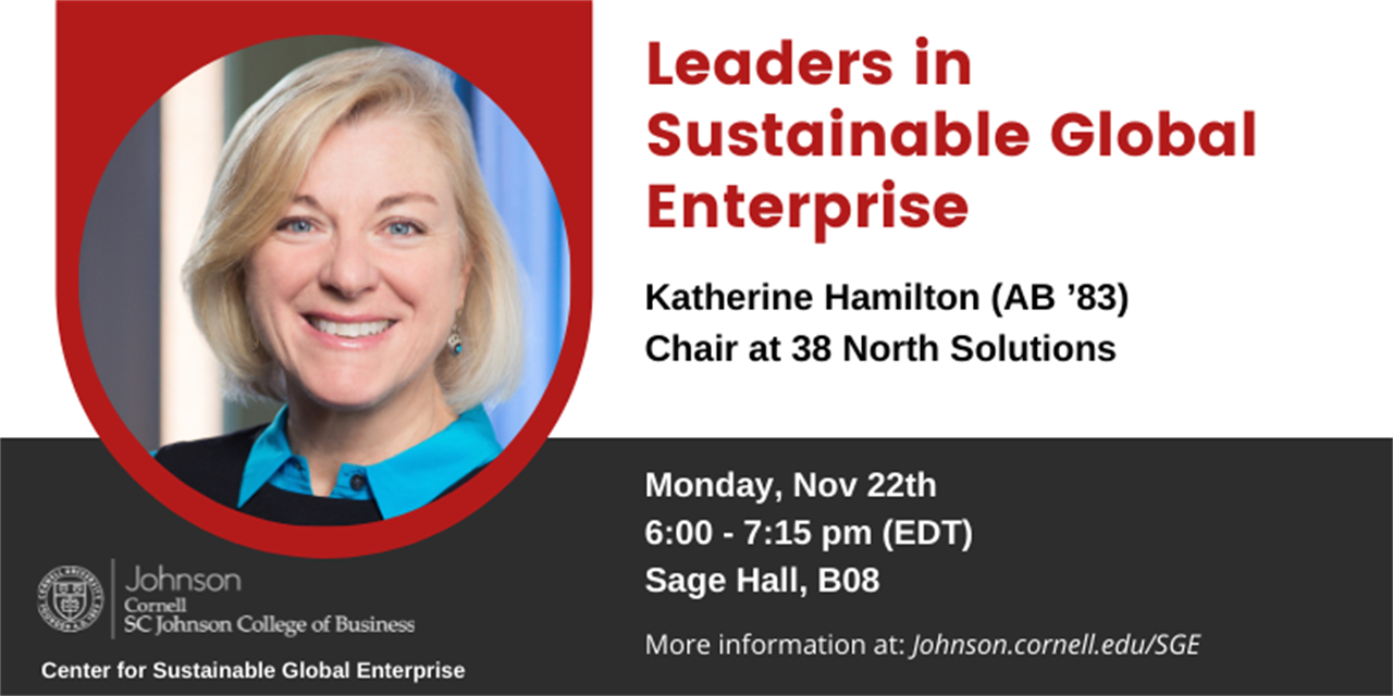 Leaders in Sustainable Global Enterprise - Katherine Hamilton (AB '83), Chair at 38 North Solutions Event Logo