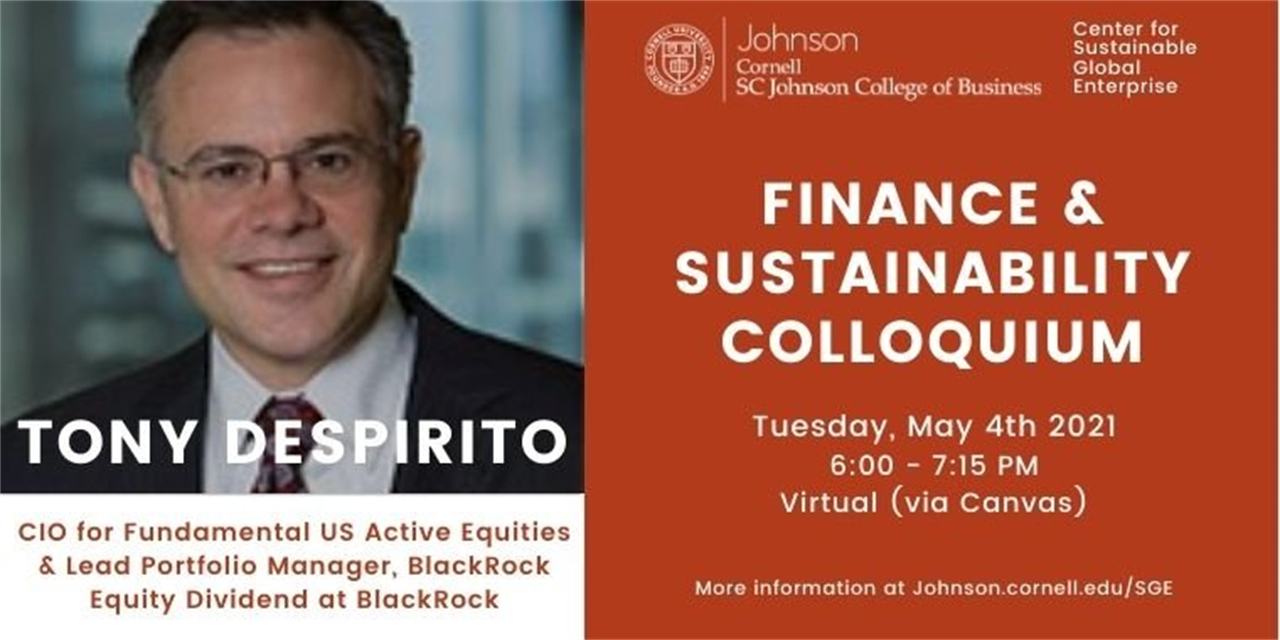 Finance & Sustainability Colloquium: Tony DeSpirito, Chief Investment Officer for Fundamental US Active Equities and Lead Portfolio Manager for the BlackRock Equity Dividend at BlackRock Event Logo