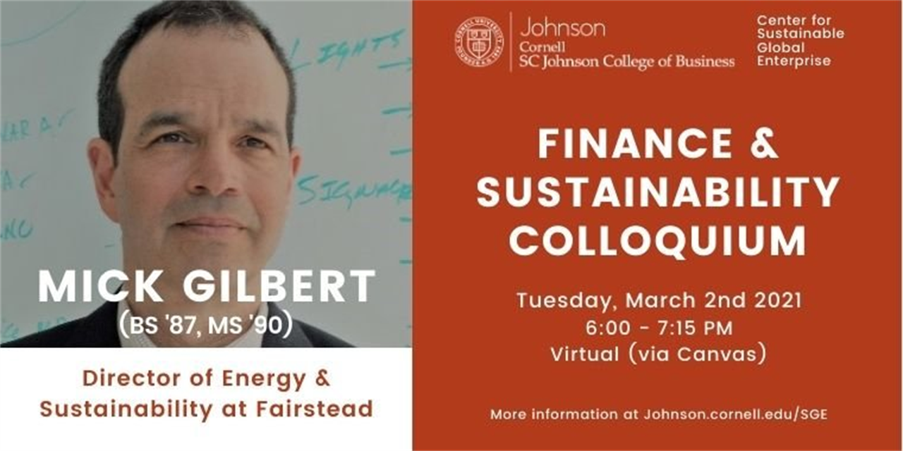 Finance & Sustainability Colloquium: Mick Gilbert (BS '87, MS '90), Director of Energy & Sustainability at Fairstead Event Logo
