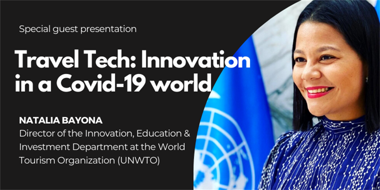 Travel Tech: Innovation in a Covid-19 World by Natalia Bayona, UNWTO Event Logo