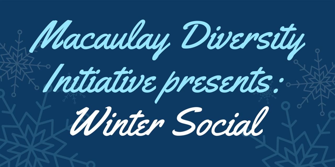 Macaulay Diversity Winter Social Event Logo