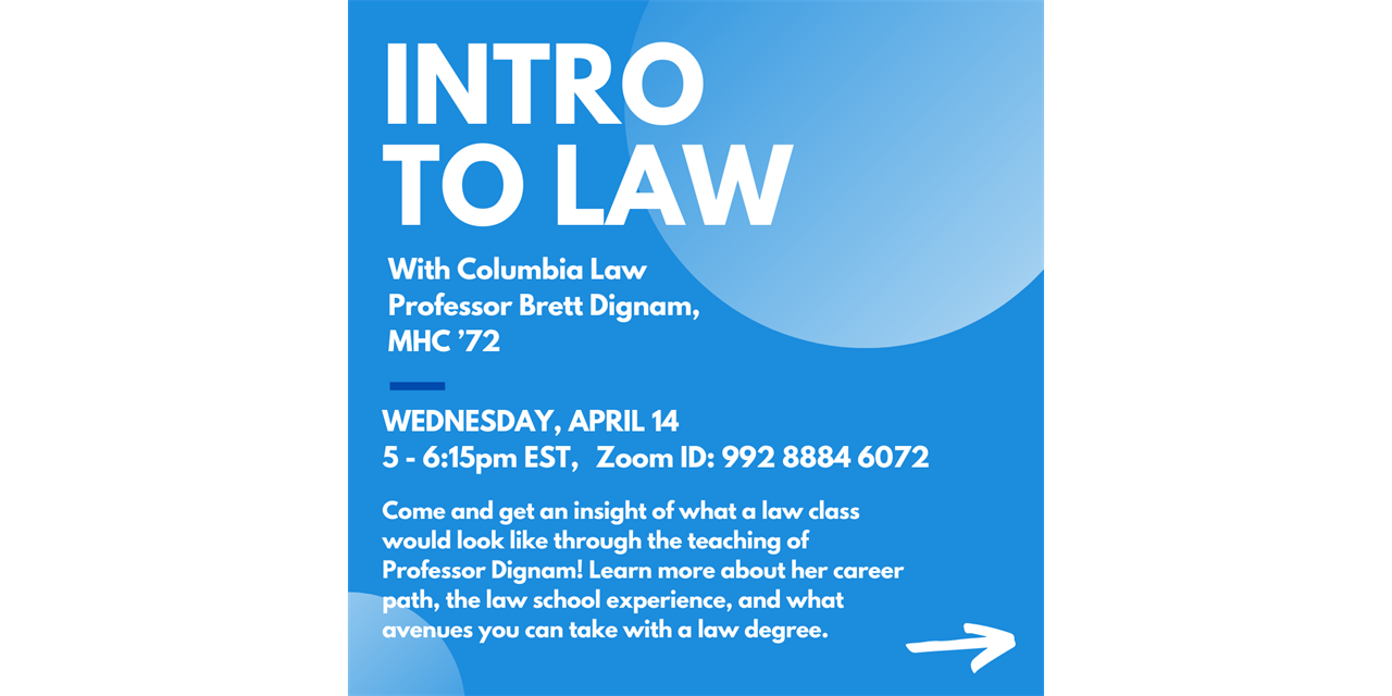 Intro to Law with Columbia Law Professor Brett Dignam '72 Event Logo