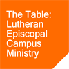 The Table: Lutheran Episcopal Campus Ministry's logo
