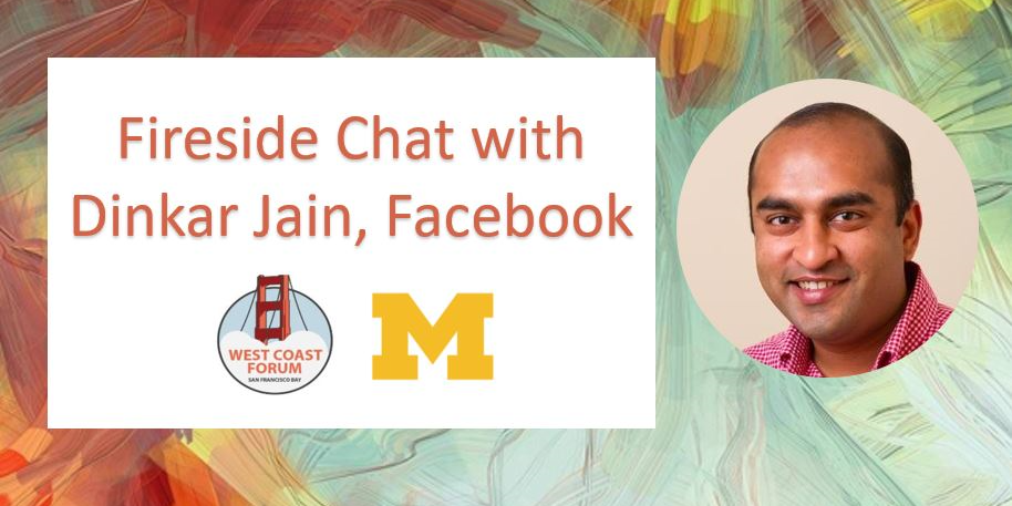 Fireside Chat with Dinkar Jain, Head of Machine Learning, Facebook Ads