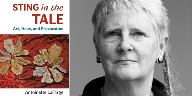 """UCI Author Antoinette LaFarge, """"Sting in the Tale: Art, Hoax, and Provocation"""""""
