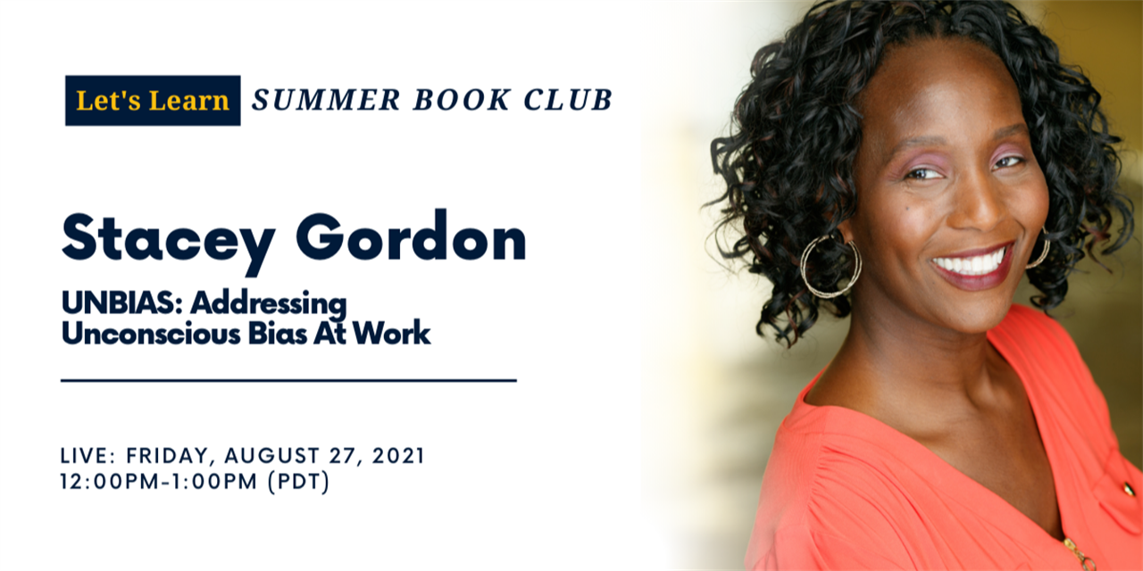 Let's Learn: Summer Book Club - Stacey Gordon, UNBIAS: Addressing Unconscious Bias At Work Event Logo