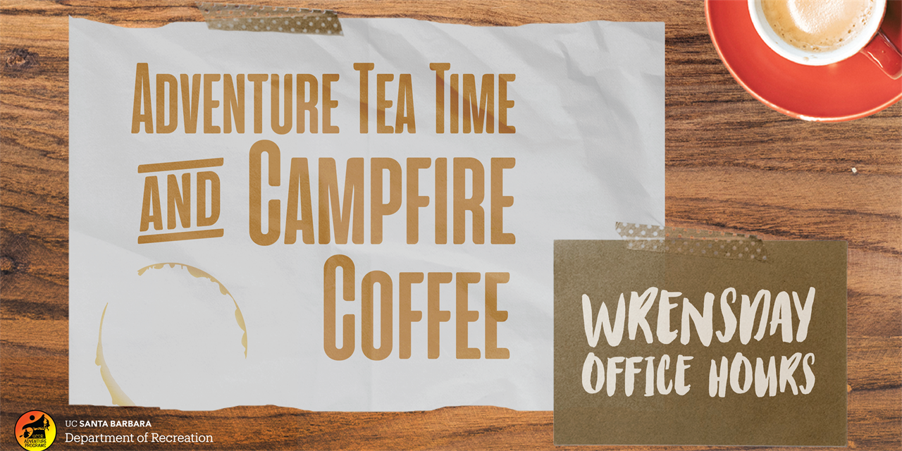 Adventure Tea Time and Campfire Coffee: Wrensday Outdoor Office Hours! Wednesdays @ 4:00 pm | Jan 13- Mar 3| Live Zoom Chats Event Logo