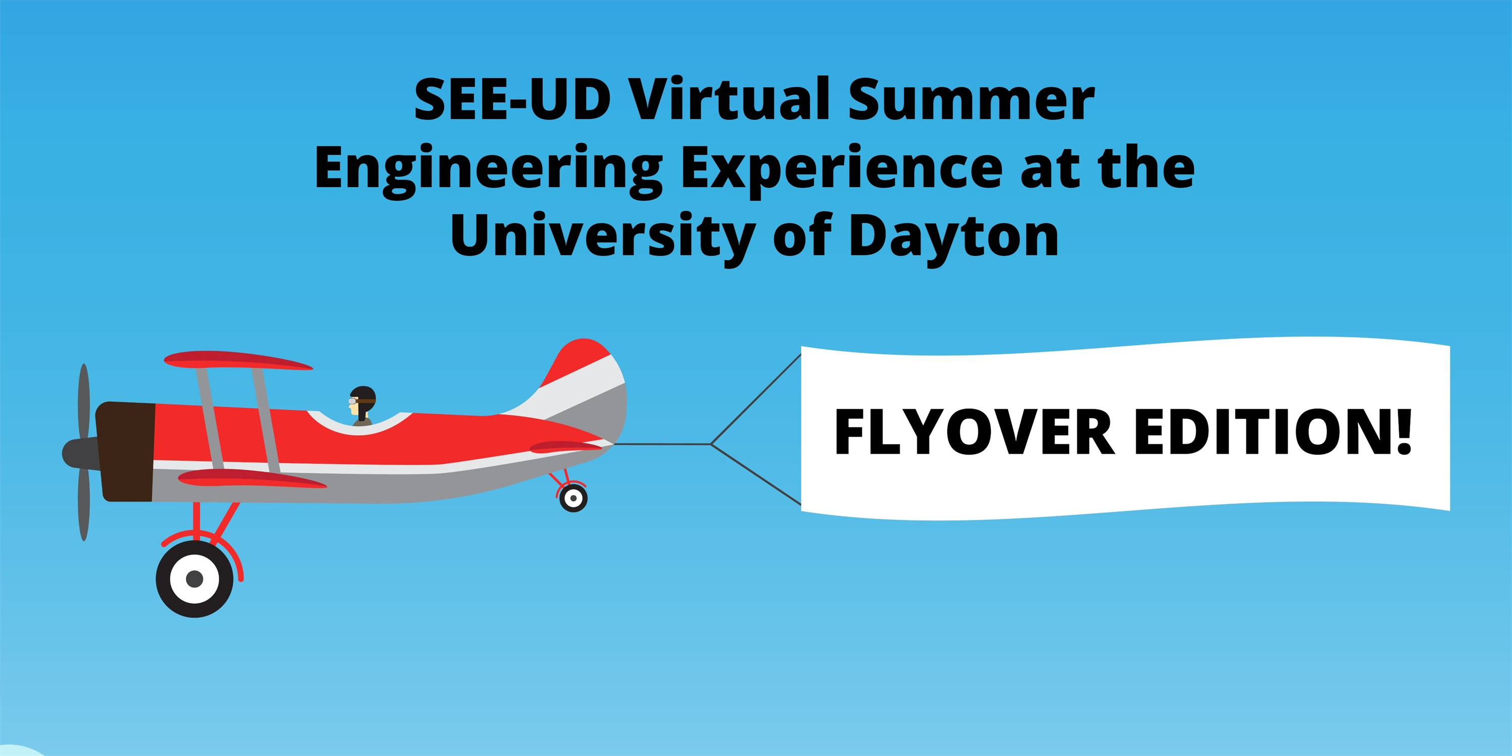 SEE-UD (Summer Engineering Experience at the University of Dayton) - Virtual Flyover!