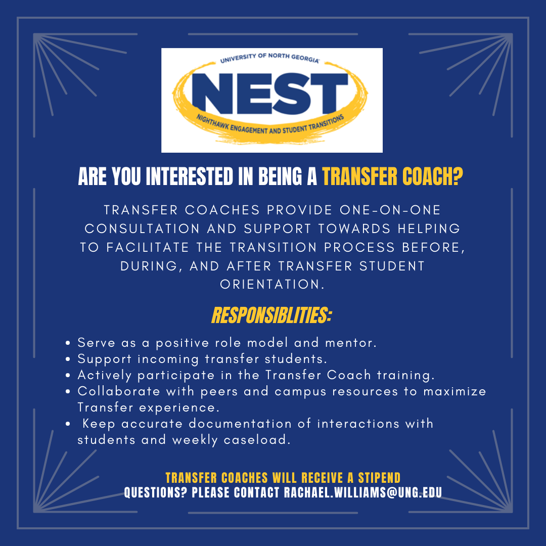 Are you interested in being a Transfer Coach?  Transfer Coaches provide one-on-one consultation and support towards helping to facilitate the transition process before, during, and after transfer student orientation.