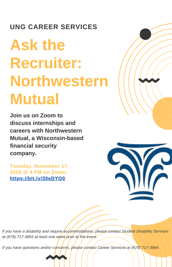 Ask the Recruiter: Northwestern Mutual: Join Career Services on Tuesday, November 17th at 4:00 p.m. on Zoom to discuss internships and careers with Northwestern Mutual, a Wisconsin-based financial security company.