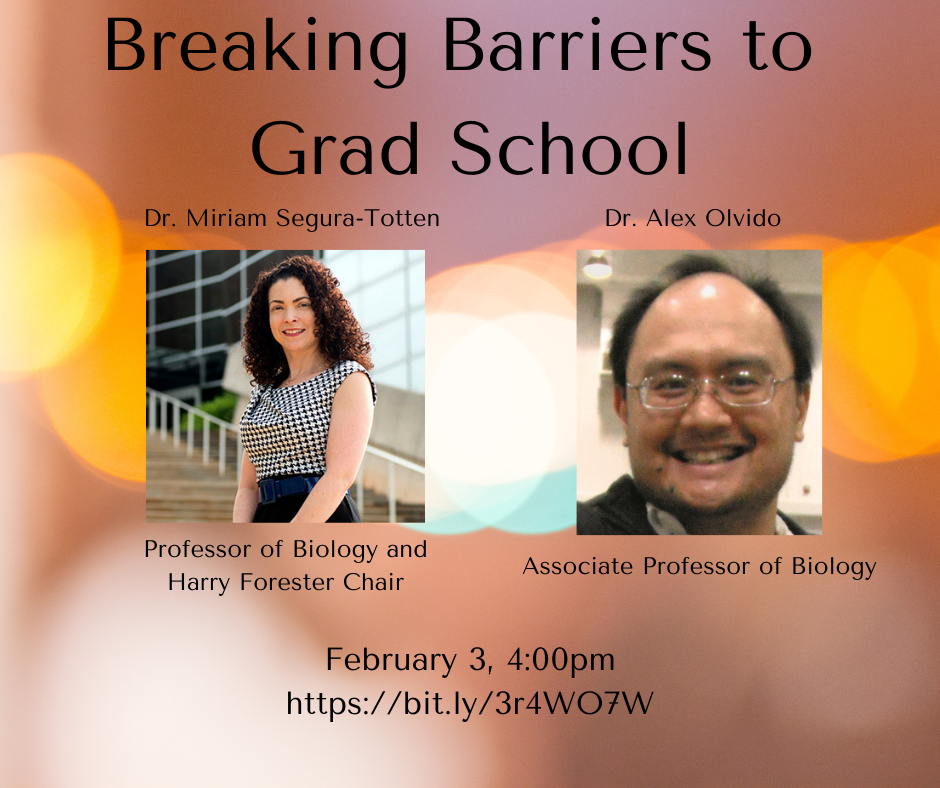Breaking Barriers to Grad School with Dr. Miriam Segura-Totten, Professor of Biology and Harry Forester Chair, and Dr. Alex Olvido, Associate Professor of Biology. February 3, 4:00 pm https://bit.ly/3r4WO7W