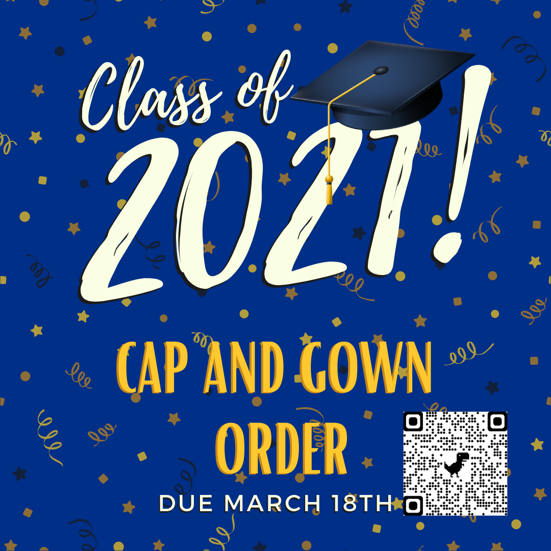Class of 2021! Cap and Gown Order due March 18th (QR Code)