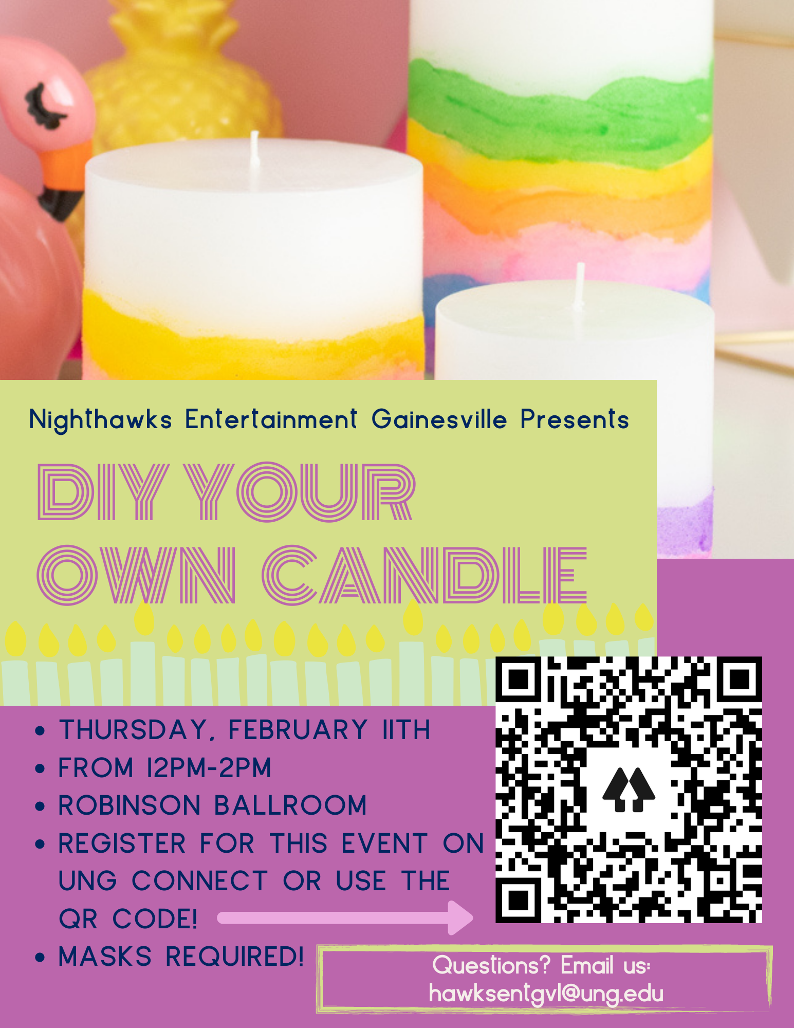 Nighthawks Entertainment (GVL) Presents: DIY Your Own Candle. Thursday, February 11th from 12pm - 2pm in the Robinson Ballroom. Register for this event on UNG Connect or use the QR code! Masks Required!