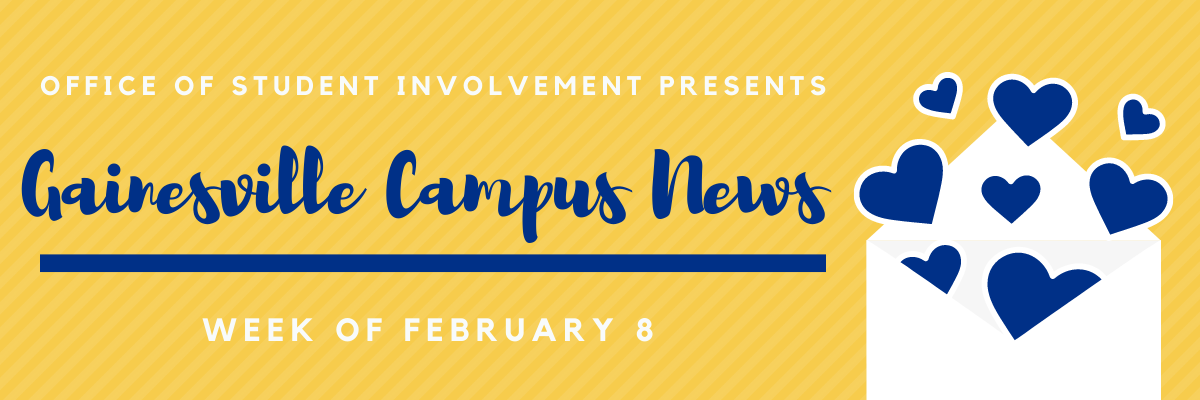 Office of Student Involvement presents Gainesville Campus News, week of February 8