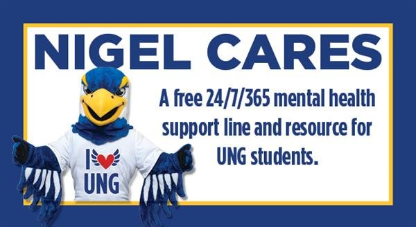 Nigel Cares: A free 24/7/365 mental health support line and resource for UNG students.